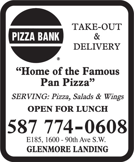 Pizza Bank (403-252-5508) - Display Ad - 587 774-0608 E185, 1600 - 90th Ave S.W.