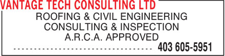 Vantage Tech Consulting Ltd (403-605-5951) - Annonce illustrée======= - ROOFING & CIVIL ENGINEERING CONSULTING & INSPECTION A.R.C.A. APPROVED  ROOFING & CIVIL ENGINEERING CONSULTING & INSPECTION A.R.C.A. APPROVED