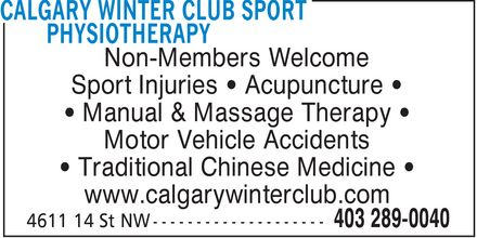 Calgary Winter Club (403-289-0040) - Annonce illustrée======= - Non-Members Welcome Sport Injuries  Acupuncture Manual & Massage Therapy Motor Vehicle Accidents Traditional Chinese Medicine www.calgarywinterclub.com