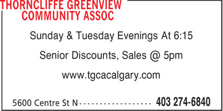 Thorncliffe Greenview Community Assoc (403-274-6840) - Display Ad - Sunday & Tuesday Evenings At 6:15 Senior Discounts, Sales @ 5pm www.tgcacalgary.com