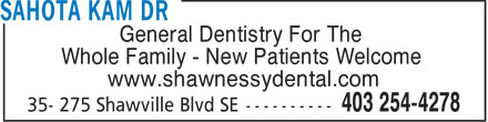 Shawnessy Dental Centre (403-254-4278) - Display Ad - General Dentistry For The Whole Family - New Patients Welcome www.shawnessydental.com
