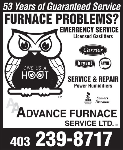 Advance Furnace Service (403-239-8717) - Annonce illustrée======= - Discount 403 239-8717 53 Years of Guaranteed Service Licensed Gasfitters Power Humidifiers Seniors