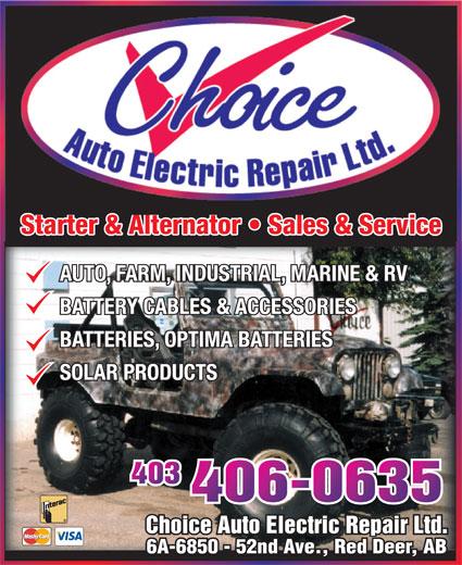 Choice Auto Electric Repair Ltd (403-340-2773) - Display Ad - Starter & Alternator   Sales & Service AUTO, FARM, INDUSTRIAL, MARINE & RV BATTERY CABLES & ACCESSORIES BATTERIES, OPTIMA BATTERIES SOLAR PRODUCTS 403 406-0635 Choice Auto Electric Repair Ltd.