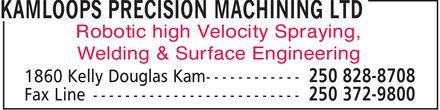Kamloops Precision Machining Ltd (250-828-8708) - Annonce illustrée======= - Robotic high Velocity Spraying, Welding & Surface Engineering