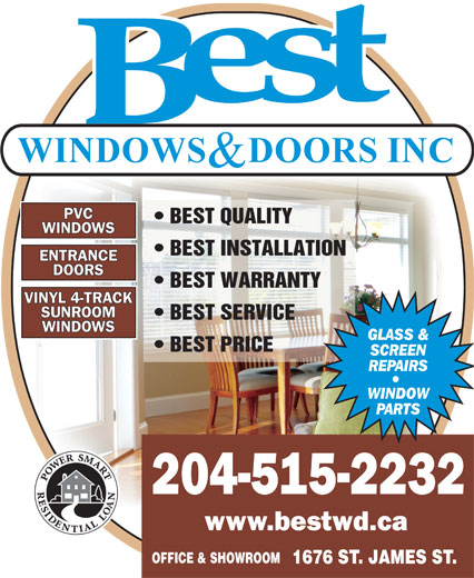 Best Windows & Doors Inc (204-775-1400) - Annonce illustrée======= - PVC BEST QUALITY WINDOWS BEST INSTALLATION ENTRANCE DOORS BEST WARRANTY VINYL 4-TRACK SUNROOM BEST SERVICE WINDOWS BEST PRICE 204-515-2232 www.bestwd.ca OFFICE & SHOWROOM 1676 ST. JAMES ST.