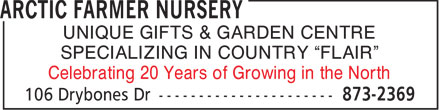 Arctic Farmer Nursery (867-873-2369) - Annonce illustrée======= - UNIQUE GIFTS & GARDEN CENTRE SPECIALIZING IN COUNTRY  FLAIR Celebrating 20 Years of Growing in the North