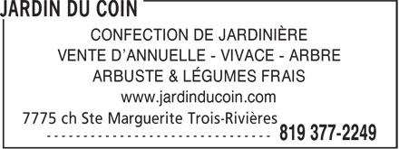 Jardin du Coin (819-377-2249) - Display Ad - CONFECTION DE JARDINIÈRE VENTE D'ANNUELLE - VIVACE - ARBRE ARBUSTE & LÉGUMES FRAIS www.jardinducoin.com