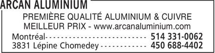 Arcan Aluminium (514-331-0062) - Annonce illustrée======= - PREMIÈRE QUALITÉ ALUMINIUM & CUIVRE MEILLEUR PRIX - www.arcanaluminium.com  PREMIÈRE QUALITÉ ALUMINIUM & CUIVRE MEILLEUR PRIX - www.arcanaluminium.com  PREMIÈRE QUALITÉ ALUMINIUM & CUIVRE MEILLEUR PRIX - www.arcanaluminium.com  PREMIÈRE QUALITÉ ALUMINIUM & CUIVRE MEILLEUR PRIX - www.arcanaluminium.com