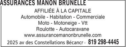 Assurances Manon Brunelle (819-298-4445) - Display Ad - AFFILIÉE À LA CAPITALE Automobile - Habitation - Commerciale Moto - Motoneige - Vtt Roulotte - Autocaravane www.assurancemanonbrunelle.com