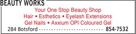 Beauty Works (506-854-7532) - Annonce illustrée======= - Your One Stop Beauty Shop Hair • Esthetics • Eyelash Extensions Gel Nails • Axxium OPI Coloured Gel
