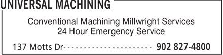 Universal Machining (902-827-4800) - Annonce illustrée======= - Conventional Machining Millwright Services 24 Hour Emergency Service Conventional Machining Millwright Services 24 Hour Emergency Service
