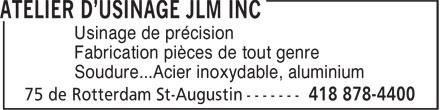Atelier D'Usinage JLM Inc (418-878-4400) - Annonce illustrée======= - Usinage de précision Fabrication pièces de tout genre Soudure...Acier inoxydable, aluminium