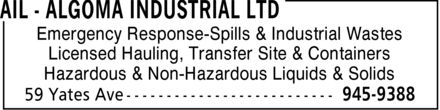 AIL - Algoma Industrial Ltd (705-945-9388) - Display Ad - Emergency Response-Spills & Industrial Wastes Licensed Hauling, Transfer Site & Containers Hazardous & Non-Hazardous Liquids & Solids
