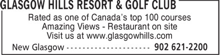 Glasgow Hills Resort & Golf Club Reservations (902-621-2200) - Annonce illustrée======= - Rated as one of Canada's top 100 courses Amazing Views - Restaurant on site Visit us at www.glasgowhills.com