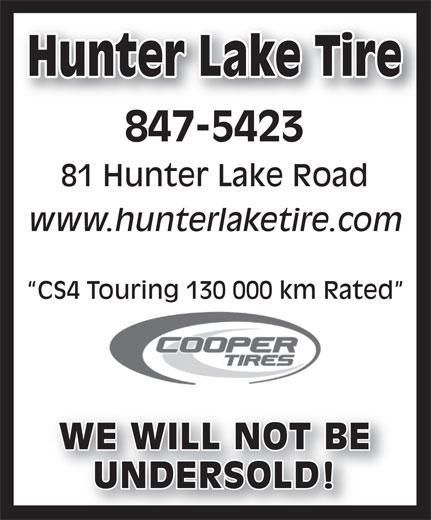 Hunter Lake Tire (506-847-5423) - Annonce illustrée======= - Hunter Lake TireHunter Lake Tire 847-5423 81 Hunter Lake Road www.hunterlaketire.com CS4 Touring 130 000 km Rated WE WILL NOT BEWE WILL NOT BE UNDERSOLD!UNDERSOLD!