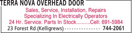 Terra Nova Overhead Door (709-744-2061) - Display Ad - Sales, Service, Installation, Repairs Specializing In Electrically Operators 24 Hr. Service. Parts In Stock..........Cell: 691-5984