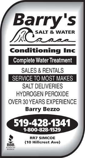 Barry's Salt & Water Conditioning (519-428-1341) - Display Ad - Barry's SALT & WATER Conditioning Inc Complete Water Treatment SALES & RENTALS SERVICE TO MOST MAKES SALT DELIVERIES HYDROGEN PEROXIDE OVER 30 YEARS EXPERIENCE Barry Bezzo 519-428-1341 1-800-828-1529 RR7 SIMCOE (10 Hillcrest Ave)