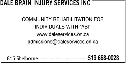 """Dale Brain Injury Services Inc (519-668-0023) - Display Ad - COMMUNITY REHABILITATION FOR INDIVIDUALS WITH """"ABI"""" www.daleservices.on.ca admissions@daleservices.on.ca"""