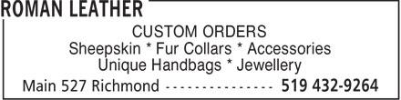 Roman Leather (519-432-9264) - Display Ad - CUSTOM ORDERS Sheepskin * Fur Collars * Accessories Unique Handbags * Jewellery