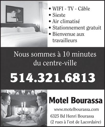 Motel Bourassa Enrg (514-321-6813) - Annonce illustrée======= - WIFI - TV - Câble Stationnement gratuit Bienvenue aux travailleurs Nous sommes à 10 minutes du centre-ville 514.321.6813 Motel Bourassa www.motelbourassa.com 6325 Bd Henri Bourassa (2 rues à l est de Lacordaire) Sieste Air climatisé