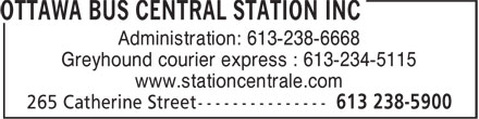 Ottawa Bus Central Station inc (613-238-5900) - Display Ad - Greyhound courier express : 613-234-5115 www.stationcentrale.com Administration: 613-238-6668