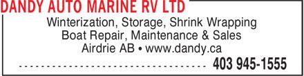 Dandy Auto & Marine RV Ltd (403-945-1555) - Annonce illustrée======= - Winterization, Storage, Shrink Wrapping Boat Repair, Maintenance & Sales Airdrie AB • www.dandy.ca