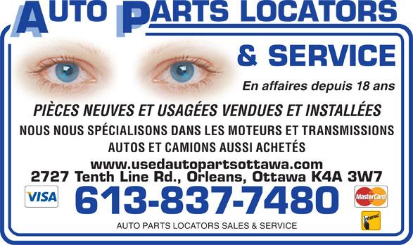 Auto Parts Locators Sales & Service (613-837-7480) - Annonce illustrée======= - 613-837-7480 AUTO PARTS LOCATORS SALES & SERVICE En affaires depuis 18 ans PIÈCES NEUVES ET USAGÉES VENDUES ET INSTALLÉES NOUS NOUS SPÉCIALISONS DANS LES MOTEURS ET TRANSMISSIONS AUTOS ET CAMIONS AUSSI ACHETÉS www.usedautopartsottawa.com 2727 Tenth Line Rd., Orleans, Ottawa K4A 3W7