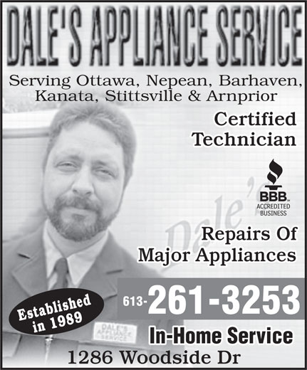 Dale's Appliance Service (613-261-3253) - Annonce illustrée======= - Serving Ottawa, Nepean, Barhaven, Kanata, Stittsville & Arnprior Certified Technician Repairs Of Major Appliances 613- 261-3253 Establishedin 1989 In-Home Service 1286 Woodside Dr Serving Ottawa, Nepean, Barhaven, Kanata, Stittsville & Arnprior Certified Technician Repairs Of Major Appliances 613- 261-3253 Establishedin 1989 In-Home Service 1286 Woodside Dr
