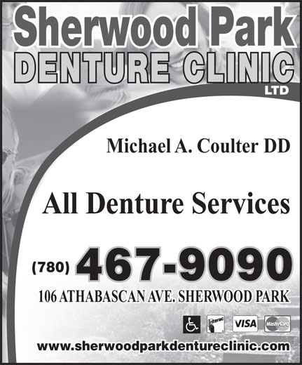 Sherwood Park Denture Clinic Ltd (780-467-9090) - Annonce illustrée======= - Sherwood Park DENTURE CLINIC LTD Michael A. Coulter DD All Denture Services (780) 467-9090 106 ATHABASCAN AVE. SHERWOOD PARK www.sherwoodparkdentureclinic.com Sherwood Park DENTURE CLINIC LTD Michael A. Coulter DD All Denture Services (780) 467-9090 106 ATHABASCAN AVE. SHERWOOD PARK www.sherwoodparkdentureclinic.com