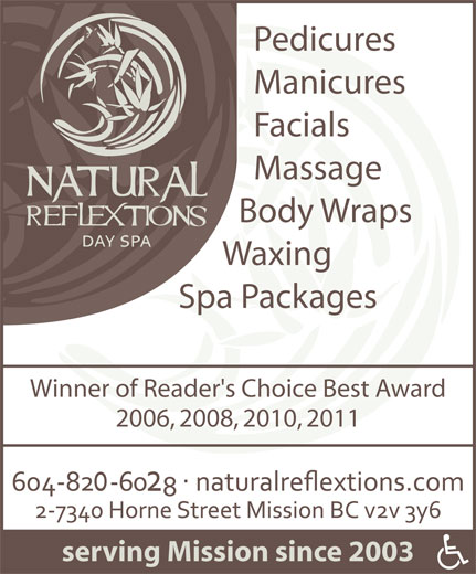 Natural Reflextions Day Spa (604-826-8265) - Annonce illustrée======= - Pedicures Manicures Facials Massage Body Wraps Waxing Spa Packages Winner of Reader's Choice Best Award 2006, 2008, 2010, 2011 serving Mission since 2003