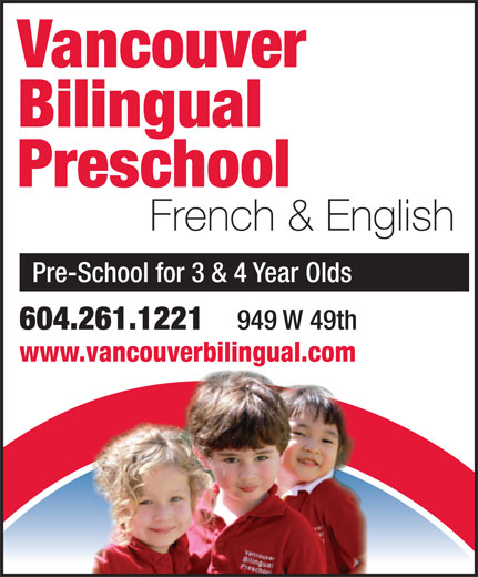 Vancouver Bilingual Preschool (604-261-1221) - Display Ad - Vancouver Bilingual Preschool French & English Pre-School for 3 & 4 Year Olds 604.261.1221 949 W 49th www.vancouverbilingual.comvancouverbilingual.com