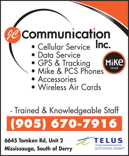 JC Communication Inc (905-670-7916) - Annonce illustrée======= - JC Cellular Service Data Service GPS & Tracking Mike & PCS Phones Accessories Wireless Air Cards - Trained & Knowledgeable Staff (905) 670-7916 6645 Tomken Rd, Unit 2 Mississauga, South of Derry