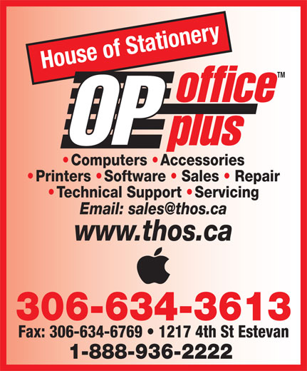House Of Stationery Ltd (306-634-3613) - Annonce illustrée======= - House of Stationery TM office OP plus Computers   Accessories Printers   Software   Sales   Repair Technical Support   Servicing www.thos.ca 306-634-3613 Fax: 306-634-6769   1217 4th St Estevan 1-888-936-2222