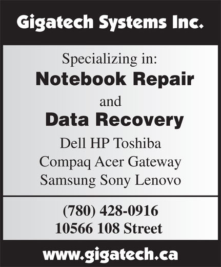 Gigatech Systems Inc (780-428-0916) - Display Ad - Specializing in: Notebook Repair and Data Recovery Dell HP Toshiba Compaq Acer Gateway Samsung Sony Lenovo (780) 428-0916 10566 108 Street