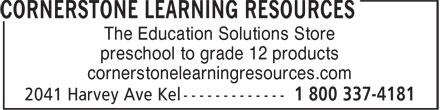 Cornerstone Learning Resources (250-763-3463) - Annonce illustrée======= - The Education Solutions Store preschool to grade 12 products cornerstonelearningresources.com