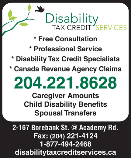 Disability Tax Credit Services (204-221-8628) - Annonce illustrée======= - * Free Consultation * Disability Tax Credit Specialists * Canada Revenue Agency Claims 204.221.8628 Caregiver Amounts Child Disability Benefits Spousal Transfers Fax: (204) 221-4124 1-877-494-2468 disabilitytaxcreditservices.ca * Professional Service
