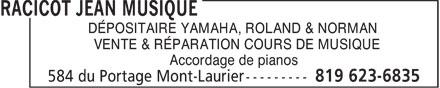 Racicot Jean Musique (819-623-6835) - Annonce illustrée======= - DÉPOSITAIRE YAMAHA, ROLAND & NORMAN VENTE & RÉPARATION COURS DE MUSIQUE Accordage de pianos