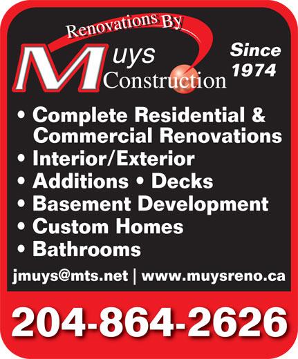 Muys Construction (204-864-2626) - Annonce illustrée======= - Since 197419 Complete Residential & Commercial Renovations Interior/Exterior Additions   Decks Basement Development Custom Homes Bathrooms www.muysreno.ca 204-864-2626