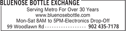 Bluenose Bottle Exchange (902-435-7178) - Display Ad - Serving Metro For Over 30 Years www.bluenosebottle.com Mon-Sat 8AM to 5PM-Electronics Drop-Off Serving Metro For Over 30 Years www.bluenosebottle.com Mon-Sat 8AM to 5PM-Electronics Drop-Off Serving Metro For Over 30 Years www.bluenosebottle.com Mon-Sat 8AM to 5PM-Electronics Drop-Off Serving Metro For Over 30 Years www.bluenosebottle.com Mon-Sat 8AM to 5PM-Electronics Drop-Off