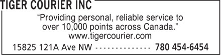 """Tiger Courier Inc (780-454-6454) - Annonce illustrée======= - """"Providing personal, reliable service to over 10,000 points across Canada."""" www.tigercourier.com"""