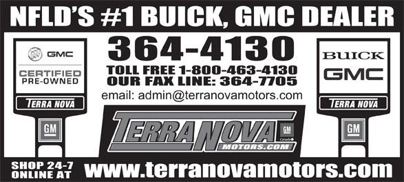 Terra Nova Motors Ltd (709-364-4130) - Display Ad - NFLD S #1 BUICK, GMC DEALER 364-4130 TOLL FREE 1-800-463-4130 OUR FAX LINE: 364-7705 SHOP 24-7 www.terranovamotors.com ONLINE AT