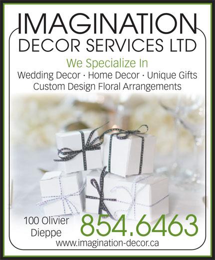 Imagination Decor Services Ltd (506-854-6463) - Display Ad - IMAGINATION DECOR SERVICES LTD We Specialize In Wedding Decor · Home Decor · Unique Gifts Custom Design Floral Arrangements 100 Olivier 854.6463 Dieppe www.imagination-decor.ca