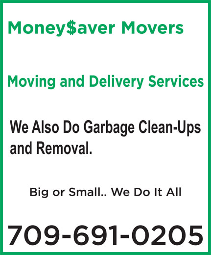 Money Savers Junk & Garbage Clean-Up (709-691-0205) - Annonce illustrée======= - We Also Do Garbage Clean-Ups and Removal.