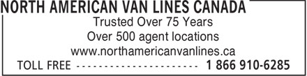 North American Van Lines Canada (1-866-910-6285) - Display Ad - Trusted Over 75 Years Over 500 agent locations www.northamericanvanlines.ca