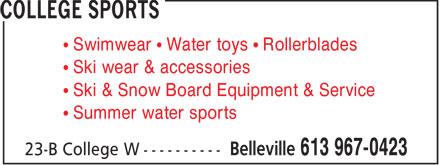 College Sports (613-967-0423) - Display Ad - Swimwear   Water toys   Rollerblades Ski wear & accessories Ski & Snow Board Equipment & Service Summer water sports  Swimwear   Water toys   Rollerblades Ski wear & accessories Ski & Snow Board Equipment & Service Summer water sports