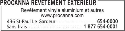 Procanna Revêtement Extérieur (450-654-0000) - Annonce illustrée======= - Revêtement vinyle aluminium et autres www.procanna.com  Revêtement vinyle aluminium et autres www.procanna.com  Revêtement vinyle aluminium et autres www.procanna.com