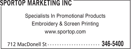 Sportop Marketing Inc (807-346-5400) - Display Ad - Specialists In Promotional Products Embroidery & Screen Printing www.sportop.com