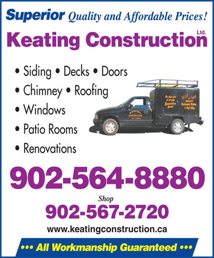Keating Construction Ltd (902-564-8880) - Annonce illustrée======= - Siding   Decks   Doors Chimney   Roofing Windows Patio Rooms Renovations 902-564-8880 902-567-2720 www.keatingconstruction.ca Siding   Decks   Doors Chimney   Roofing Windows Patio Rooms Renovations 902-564-8880 902-567-2720 www.keatingconstruction.ca