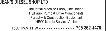 """Jean's Diesel Shop Ltd (705-362-4478) - Display Ad - Industrial Machine Shop, Line Boring Hydraulic Pump & Drive Components Forestry & Construction Equipment """"NEW"""" Mobile Service Vehicle"""