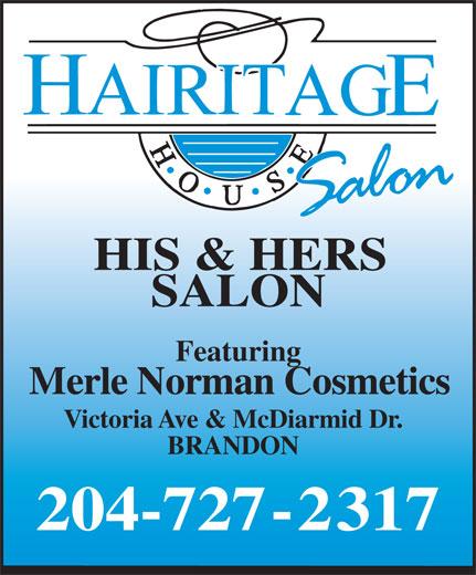 Hairitage House (204-727-2317) - Annonce illustrée======= - HIS & HERS SALON Featuring Merle Norman Cosmetics Victoria Ave & McDiarmid Dr. BRANDON 204-727-2317